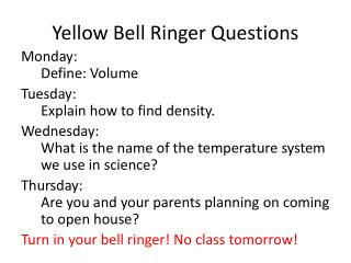 Yellow Bell  Ringer Questions
