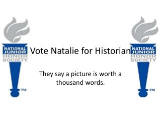 Vote Natalie for Historian