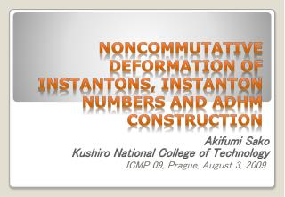 Noncommutative Deformation of  InstantonS ,  Instanton  numbers and ADHM construction