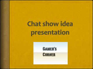 Chat show idea presentation