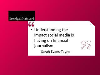 Understanding the impact social media is having on financial journalism