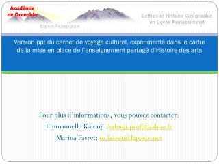 Pour plus d'informations, vous pouvez contacter: Emmanuelle  Kalonji : kalonji.prof@yahoo.fr