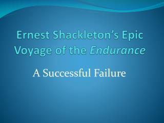 Ernest  Shackleton's  Epic Voyage of the  Endurance
