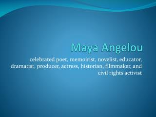 Maya  A ngelou