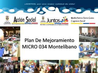 Plan De Mejoramiento  MICRO 034 Montelíbano