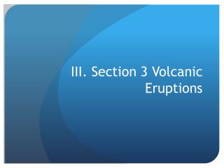 III. Section 3 Volcanic Eruptions