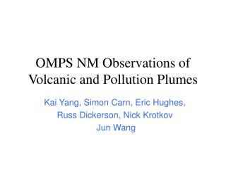 OMPS NM Observations of  Volcanic and Pollution Plumes
