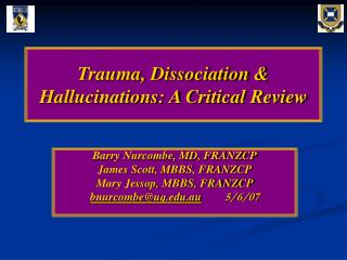 Trauma, Dissociation  Hallucinations: A Critical Review