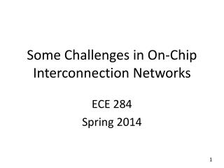 Some Challenges in On-Chip Interconnection Networks