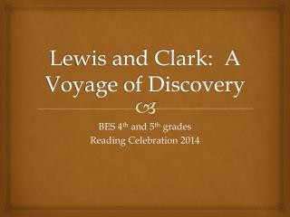Lewis and Clark:  A Voyage of Discovery