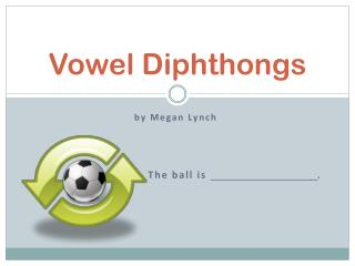 Vowel Diphthongs