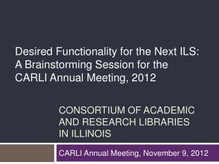 Consortium of Academic and Research Libraries In Illinois