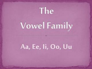 The  Vowel Family