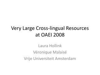 Very Large Cross-lingual Resources at OAEI 2008