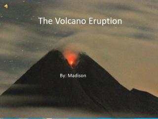 The Volcano Eruption