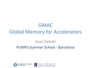 GMAC Global Memory for Accelerators
