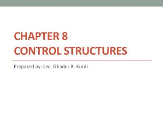 Chapter 8 Control  Structures