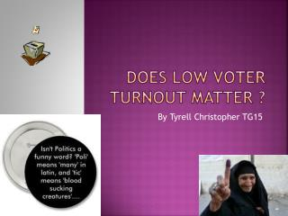 Does low voter turnout matter ?