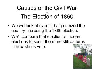 Causes of the Civil War and The Election of 1860