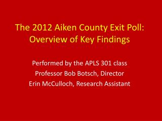 The 2012 Aiken County Exit Poll: Overview of Key Findings