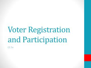 Voter Registration and Participation