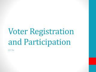 Voter Registration and Participation