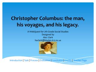 Christopher Columbus: the man, his voyages, and his legacy.