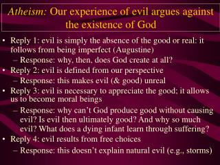 Atheism: Our experience of evil argues against the existence of God