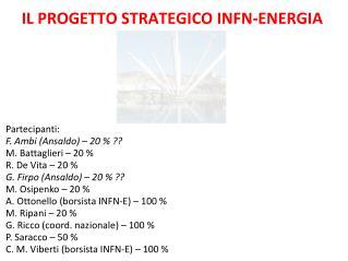 IL PROGETTO STRATEGICO INFN-ENERGIA