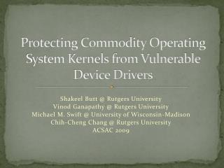 Protecting Commodity Operating System Kernels from Vulnerable Device Drivers