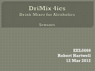 DriMix  4ics Drink Mixer for Alcoholics Sensors
