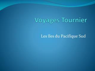 Voyages Tournier
