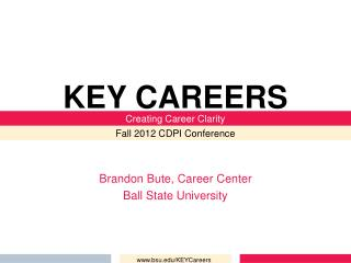Brandon Bute, Career Center Ball State University