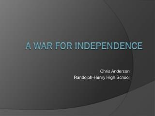 A War for Independence