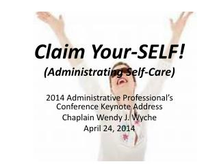 Claim Your-SELF!  ( Administrating Self-Care)