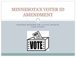 MINNESOTA'S VOTER ID AMENDMENT