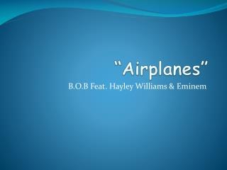""" Airplanes """