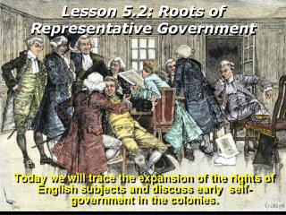 Lesson 5.2: Roots of Representative Government