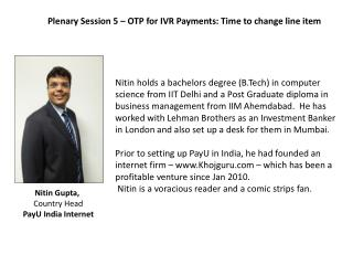 Nitin Gupta, Country Head PayU  India Internet