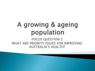 A growing & ageing population