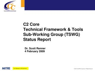 C2 Core  Technical Framework & Tools Sub-Working Group (TSWG) Status Report