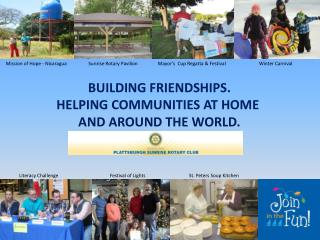 Building Friendships. Helping communities at home  and around the world.