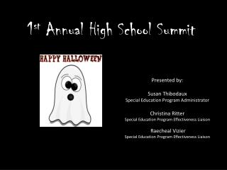 1 st  Annual High School Summit