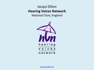 Jacqui Dillon Hearing Voices Network  National Chair, England