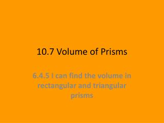10.7 Volume of Prisms