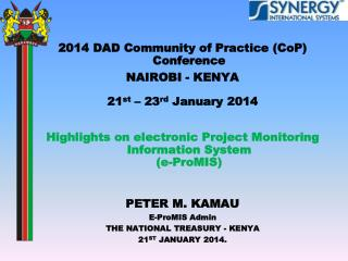 2014 DAD Community of Practice ( CoP ) Conference  NAIROBI - KENYA 21 st  � 23 rd  January 2014
