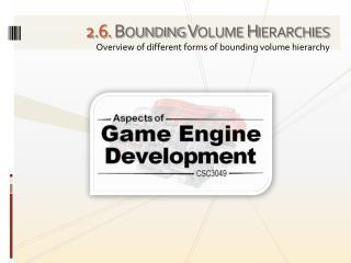 2 . 6. Bounding Volume Hierarchies