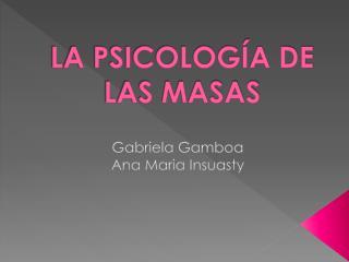 LA PSICOLOGÍA DE LAS MASAS