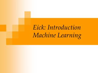 Eick: Introduction Machine Learning