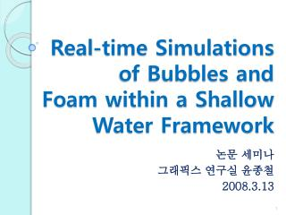 Real-time Simulations of Bubbles and  Foam within a Shallow Water Framework